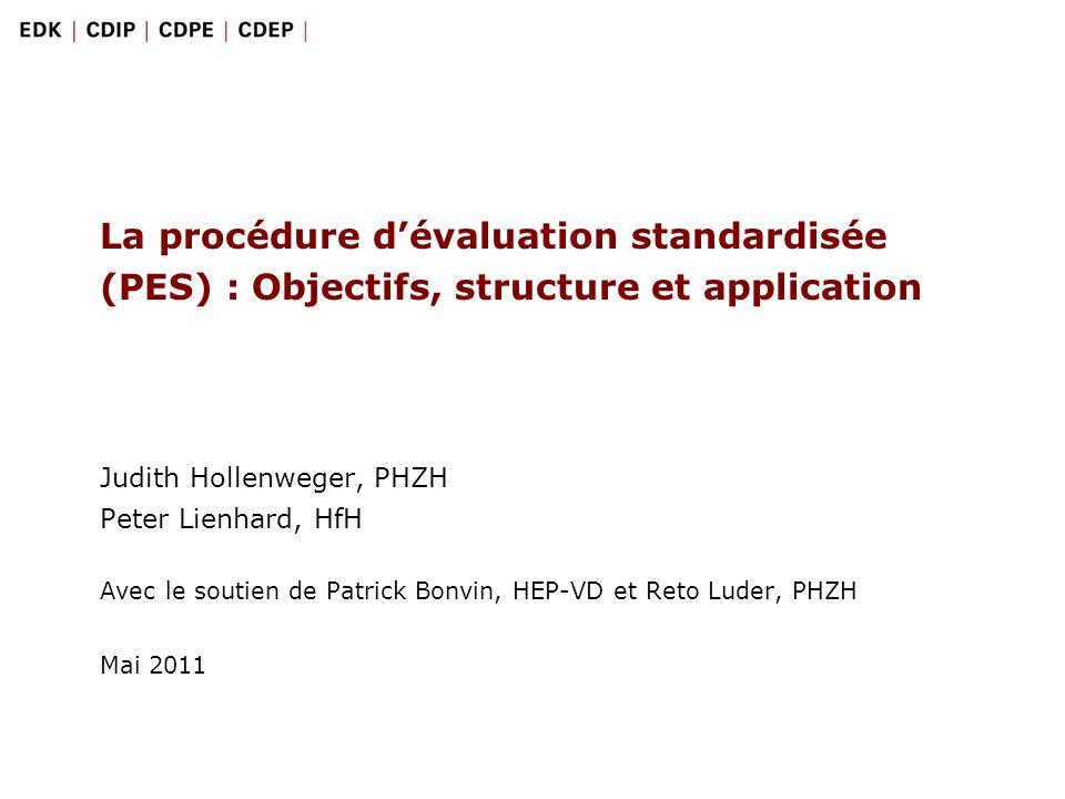 1 Das Standardisierte Abklärungsverfahren: Zielsetzungen, Aufbau und Anwendung | Mai 2011 La procédure dévaluation standardisée (PES) : Objectifs, str