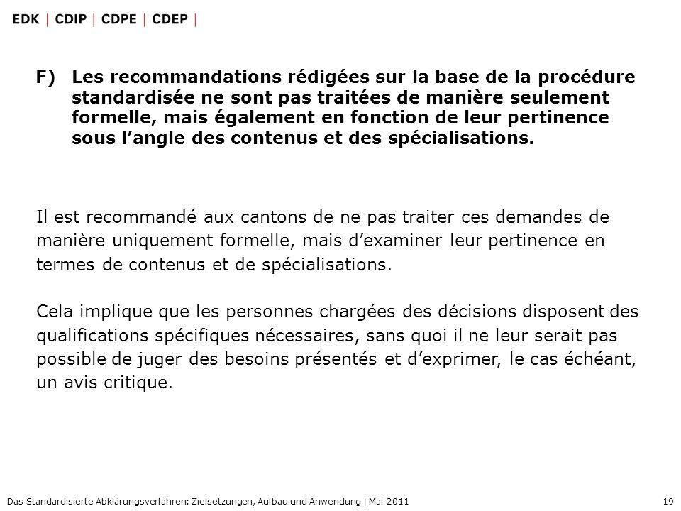 19 Das Standardisierte Abklärungsverfahren: Zielsetzungen, Aufbau und Anwendung | Mai 2011 F)Les recommandations rédigées sur la base de la procédure