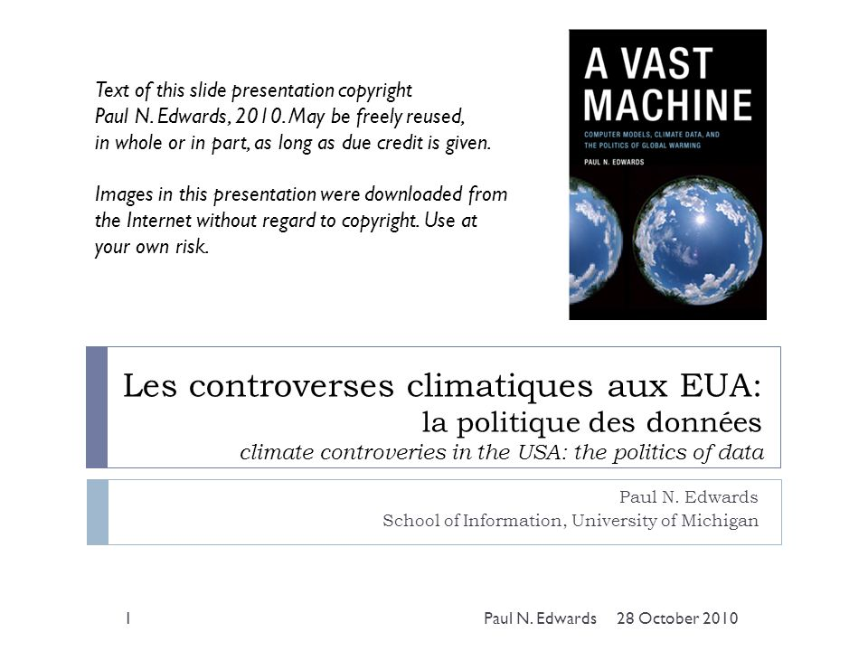 Un peu dhistoire a little history 2 moyens détudier le climat: les modèles et les données 2 ways to study climate: models and data 1960s: premiers modèles climatiques 1970-1995: les modèles dominent la question du changement climatique models dominated the question of climate change 1995: GIEC, la plupart de levidence….