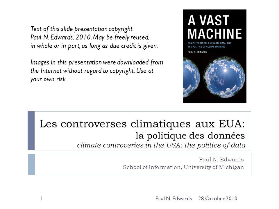 Les controverses climatiques aux EUA: la politique des données climate controveries in the USA: the politics of data Paul N.