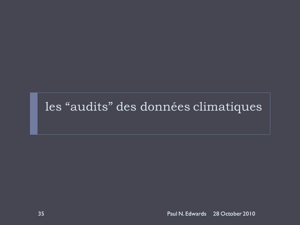 les audits des données climatiques 28 October 201035Paul N. Edwards