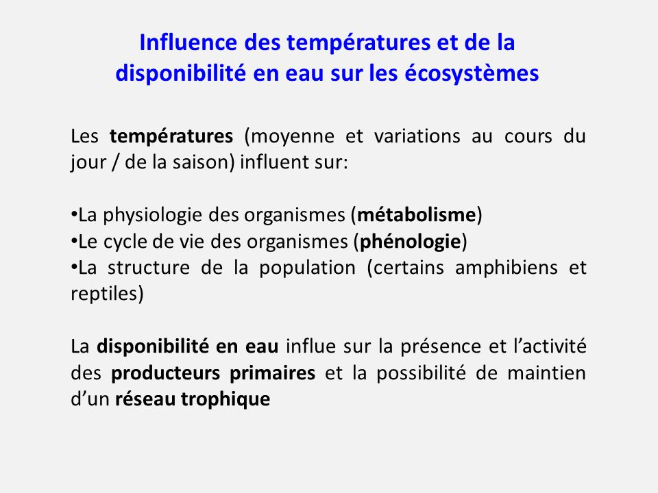 Influence des températures et de la disponibilité en eau sur les écosystèmes Les températures (moyenne et variations au cours du jour / de la saison)