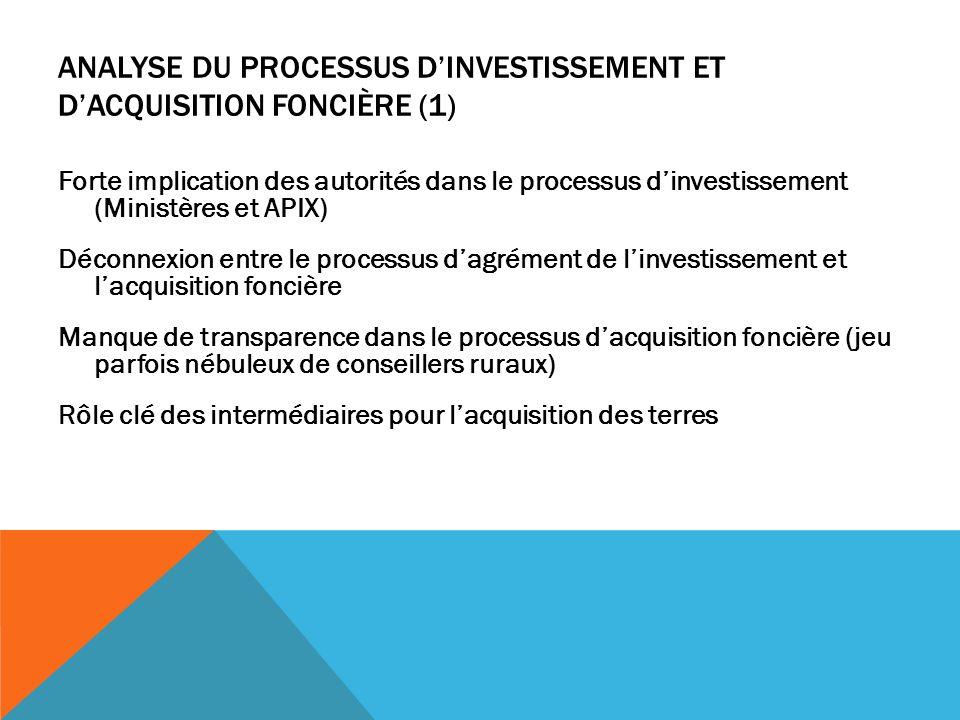 ANALYSE DU PROCESSUS DINVESTISSEMENT ET DACQUISITION FONCIÈRE (1) Forte implication des autorités dans le processus dinvestissement (Ministères et API