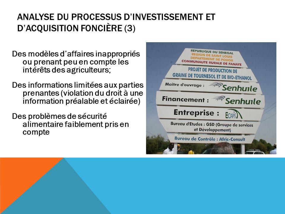 ANALYSE DU PROCESSUS DINVESTISSEMENT ET DACQUISITION FONCIÈRE (3) Des modèles daffaires inappropriés ou prenant peu en compte les intérêts des agricul