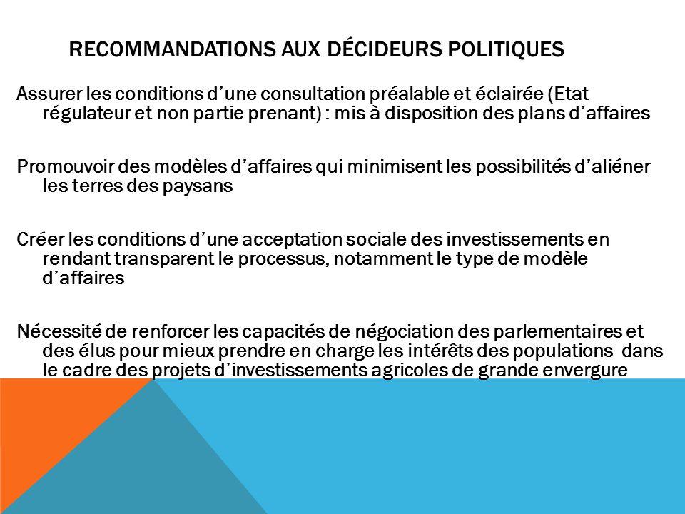 RECOMMANDATIONS AUX DÉCIDEURS POLITIQUES Assurer les conditions dune consultation préalable et éclairée (Etat régulateur et non partie prenant) : mis
