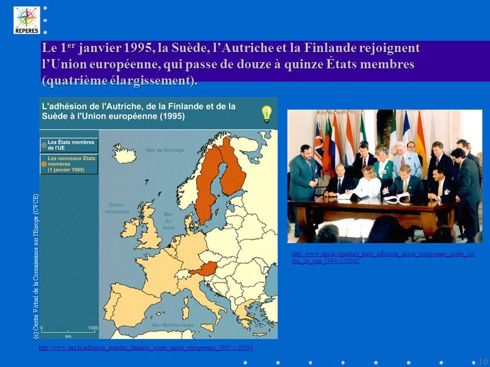 Le 1 er janvier 1995, la Suède, lAutriche et la Finlande rejoignent lUnion européenne, qui passe de douze à quinze États membres (quatrième élargissement).