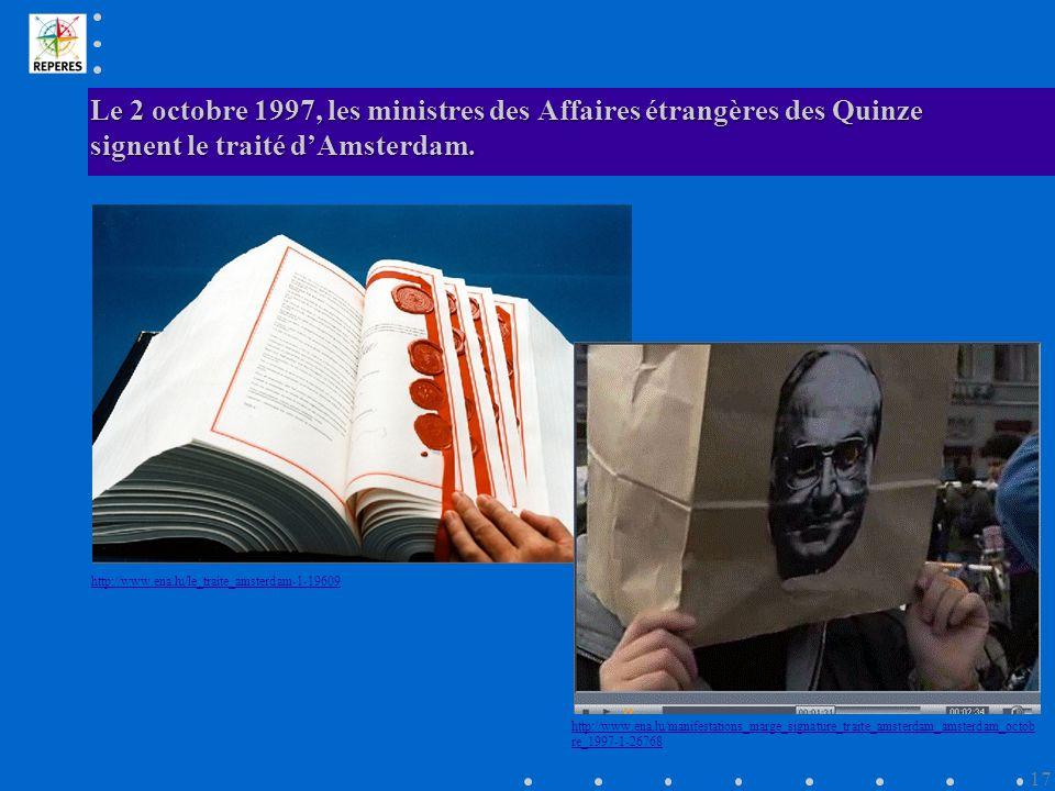 Le 2 octobre 1997, les ministres des Affaires étrangères des Quinze signent le traité dAmsterdam.