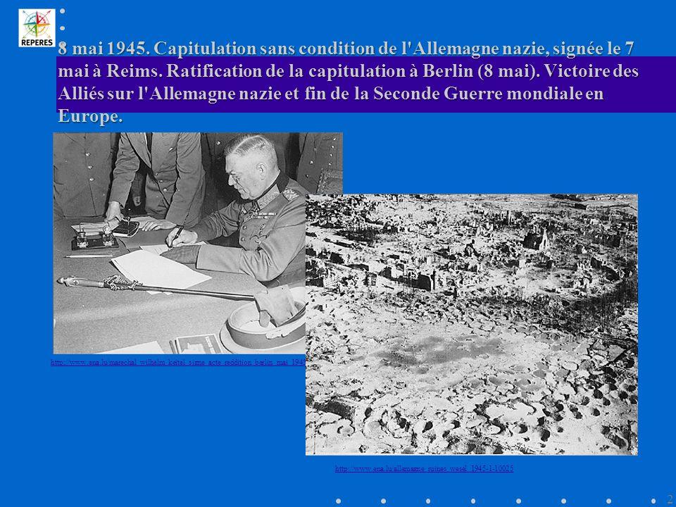 8 mai 1945.Capitulation sans condition de l Allemagne nazie, signée le 7 mai à Reims.