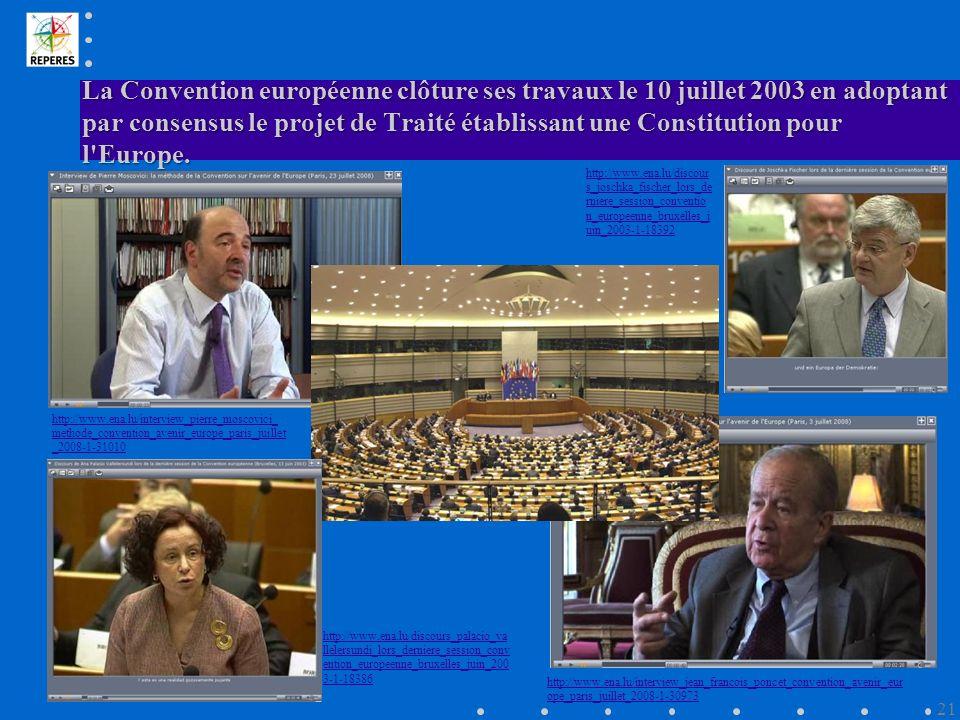 La Convention européenne clôture ses travaux le 10 juillet 2003 en adoptant par consensus le projet de Traité établissant une Constitution pour l Europe.