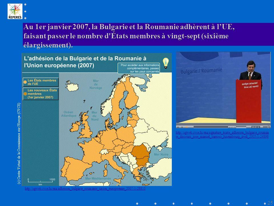 Au 1er janvier 2007, la Bulgarie et la Roumanie adhèrent à lUE, faisant passer le nombre d États membres à vingt-sept (sixième élargissement).