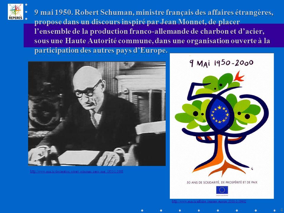 Le 18 avril 1951, les ministres des Affaires étrangères de la République fédérale d Allemagne, de la Belgique, du Luxembourg, de la France, de l Italie et des Pays-Bas signent à Paris le traité instituant la Communauté européenne du charbon et de l acier (CECA).