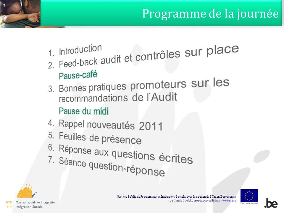 Programme de la journée Service Public de Programmation Int é gration Sociale, avec le soutien de l Union Europ é enne Le Fonds Social Europ é en investit dans votre avenir