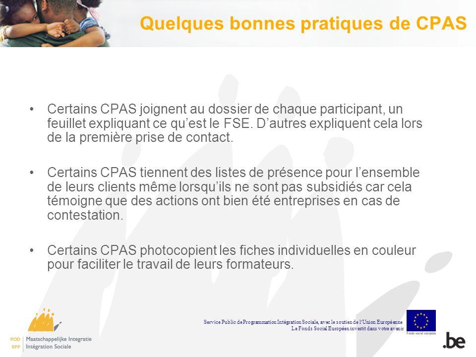 Quelques bonnes pratiques de CPAS Certains CPAS joignent au dossier de chaque participant, un feuillet expliquant ce quest le FSE.