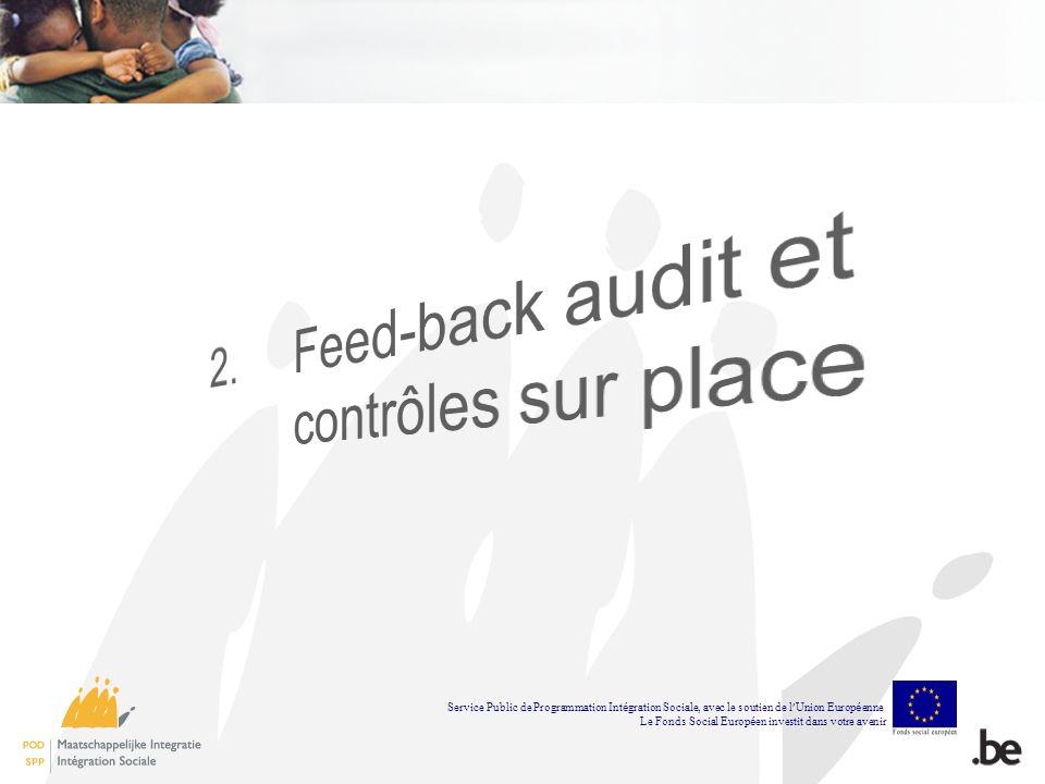 Service Public de Programmation Int é gration Sociale, avec le soutien de l Union Europ é enne Le Fonds Social Europ é en investit dans votre avenir
