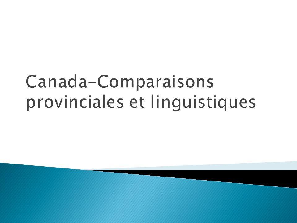 Canada-Comparaisons provinciales et linguistiques