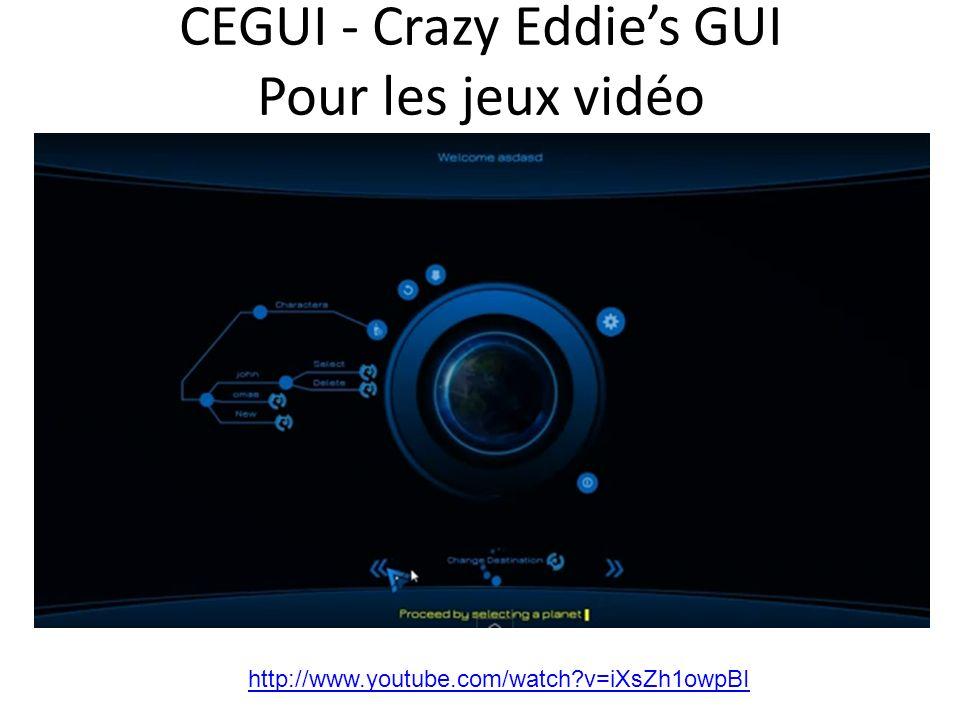 CEGUI - Crazy Eddies GUI Pour les jeux vidéo http://www.youtube.com/watch v=iXsZh1owpBI