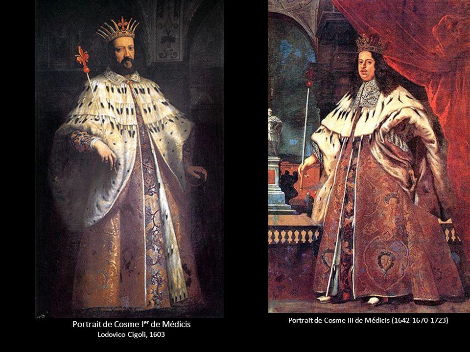 Portrait de Cosme III de Médicis (1642-1670-1723) Portrait de Cosme I er de Médicis Lodovico Cigoli, 1603