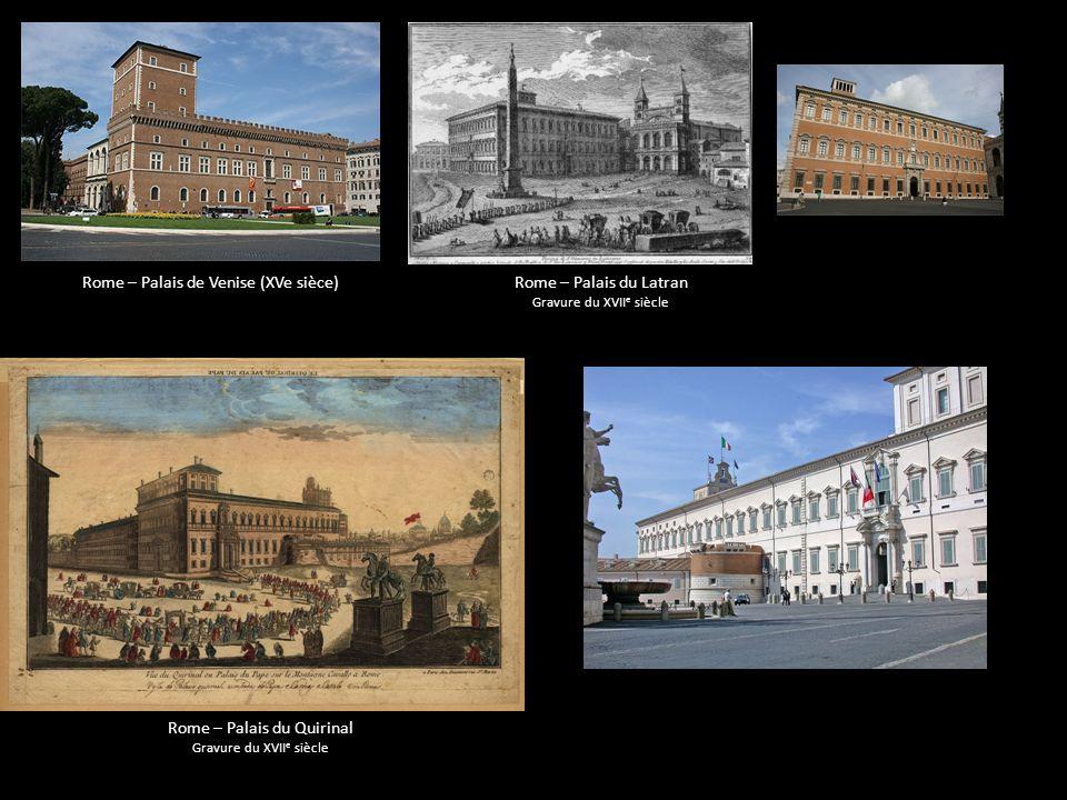 Rome – Palais de Venise (XVe sièce)Rome – Palais du Latran Gravure du XVII e siècle Rome – Palais du Quirinal Gravure du XVII e siècle