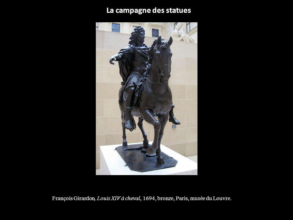 François Girardon, Louis XIV à cheval, 1694, bronze, Paris, musée du Louvre. La campagne des statues