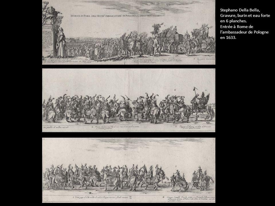 Stephano Della Bella, Gravure, burin et eau forte en 6 planches. Entrée à Rome de lambassadeur de Pologne en 1633.