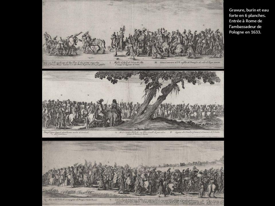 Gravure, burin et eau forte en 6 planches. Entrée à Rome de lambassadeur de Pologne en 1633.