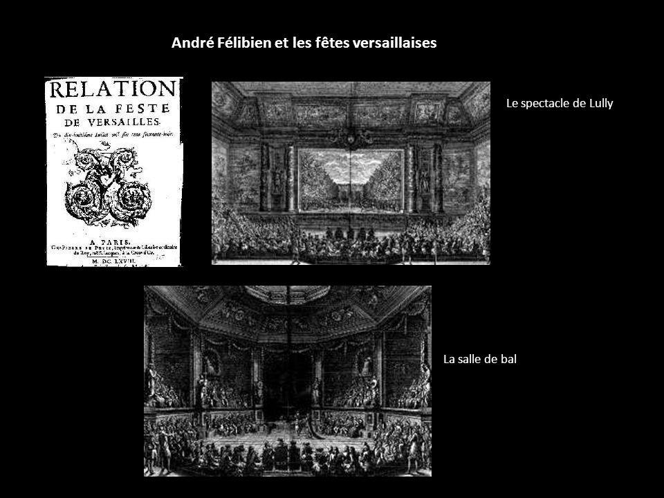 André Félibien et les fêtes versaillaises Le spectacle de Lully La salle de bal