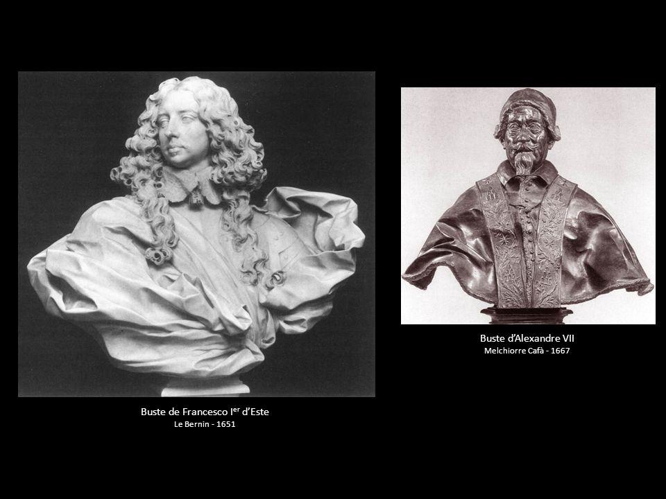 Buste de Francesco I er dEste Le Bernin - 1651 Buste dAlexandre VII Melchiorre Cafà - 1667