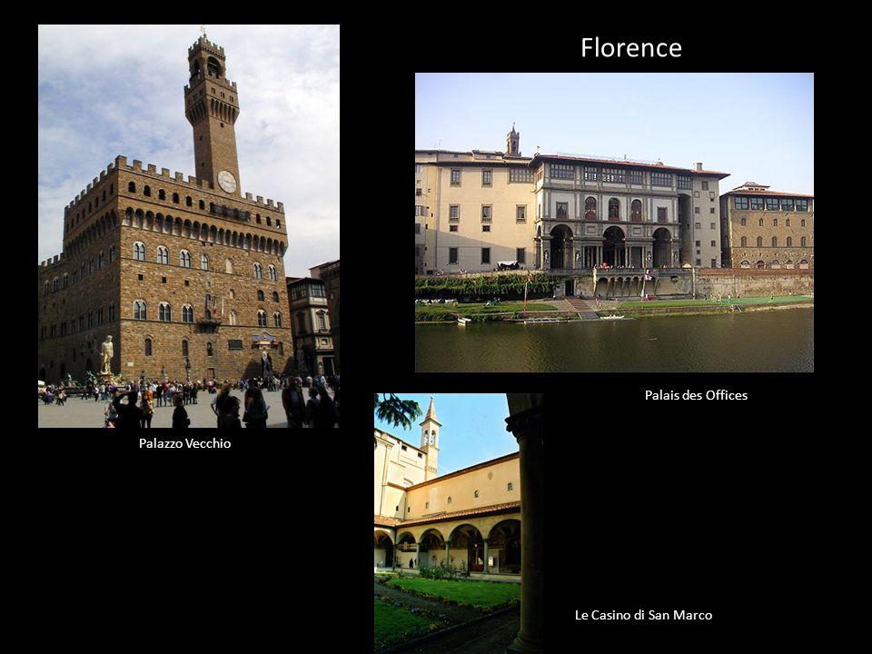 Florence Palazzo Vecchio Palais des Offices Le Casino di San Marco