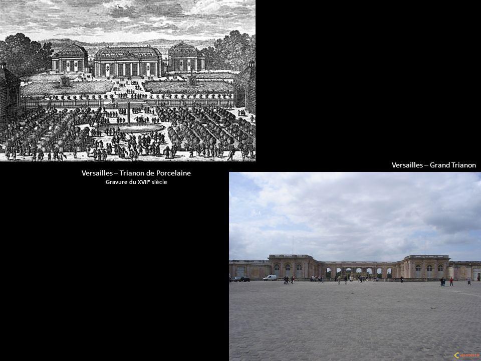 Versailles – Trianon de Porcelaine Gravure du XVII e siècle Versailles – Grand Trianon