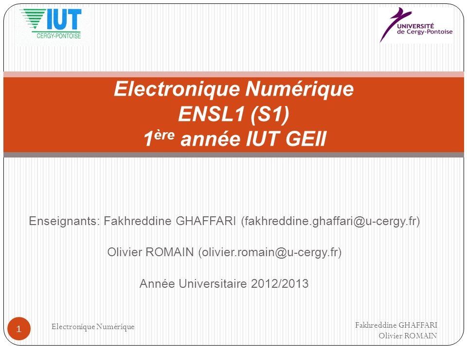 Additionneur / soustracteur N bits Electronique Numérique 132 Add1bit =1 Add1bit =1 Add1bit =1 ADD/sous « 0 » Fakhreddine GHAFFARI Olivier ROMAIN