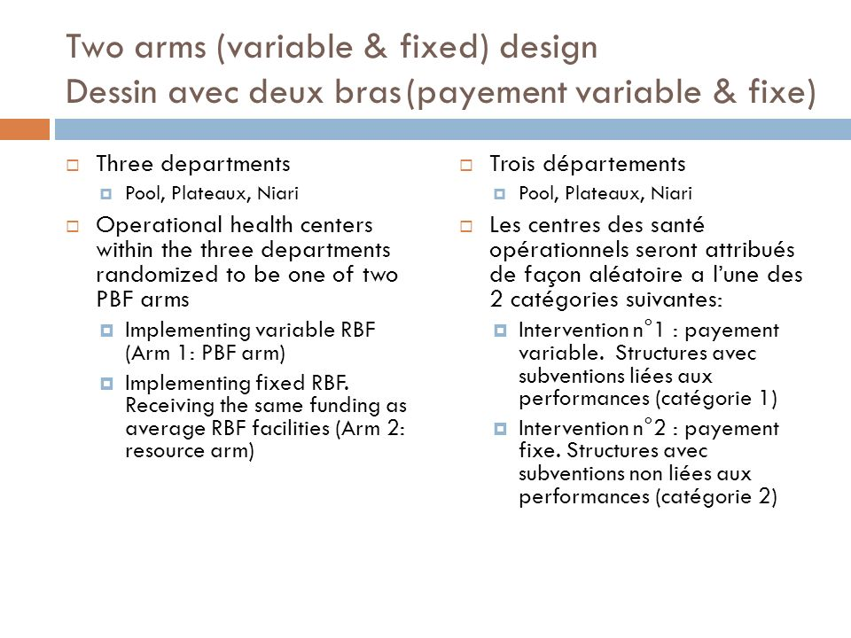 Two arms (variable & fixed) design Dessin avec deux bras(payement variable & fixe) Three departments Pool, Plateaux, Niari Operational health centers