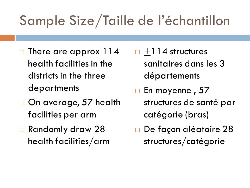 Sample Size/Taille de léchantillon There are approx 114 health facilities in the districts in the three departments On average, 57 health facilities p