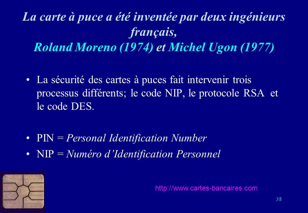 La sécurité des cartes à puces fait intervenir trois processus différents; le code NIP, le protocole RSA et le code DES.