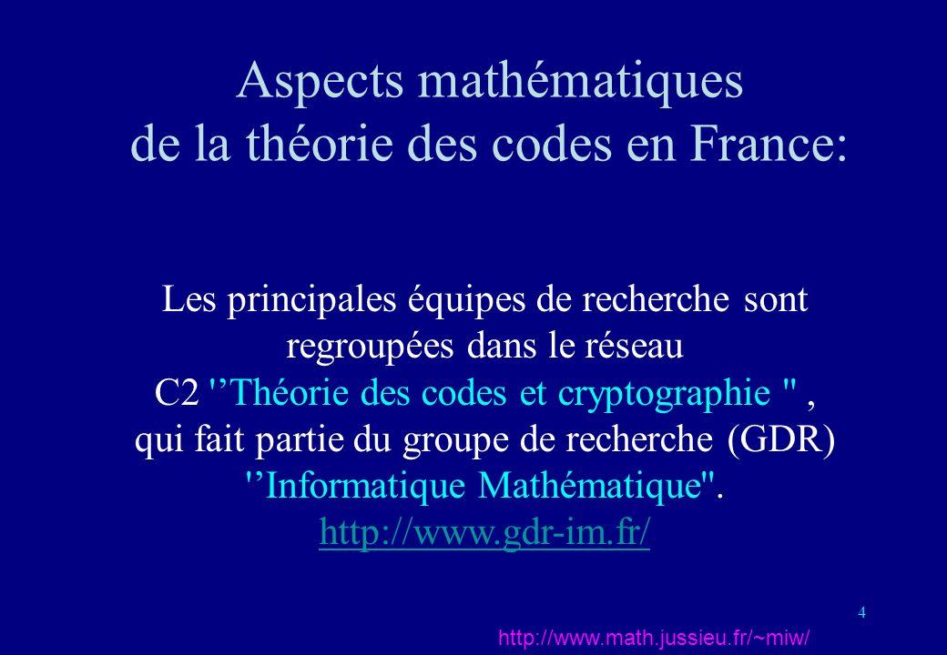 15 Codes et Géométrie 1949: Marcel Golay (specialiste des radars): trouve deux codes remarquablement efficaces.