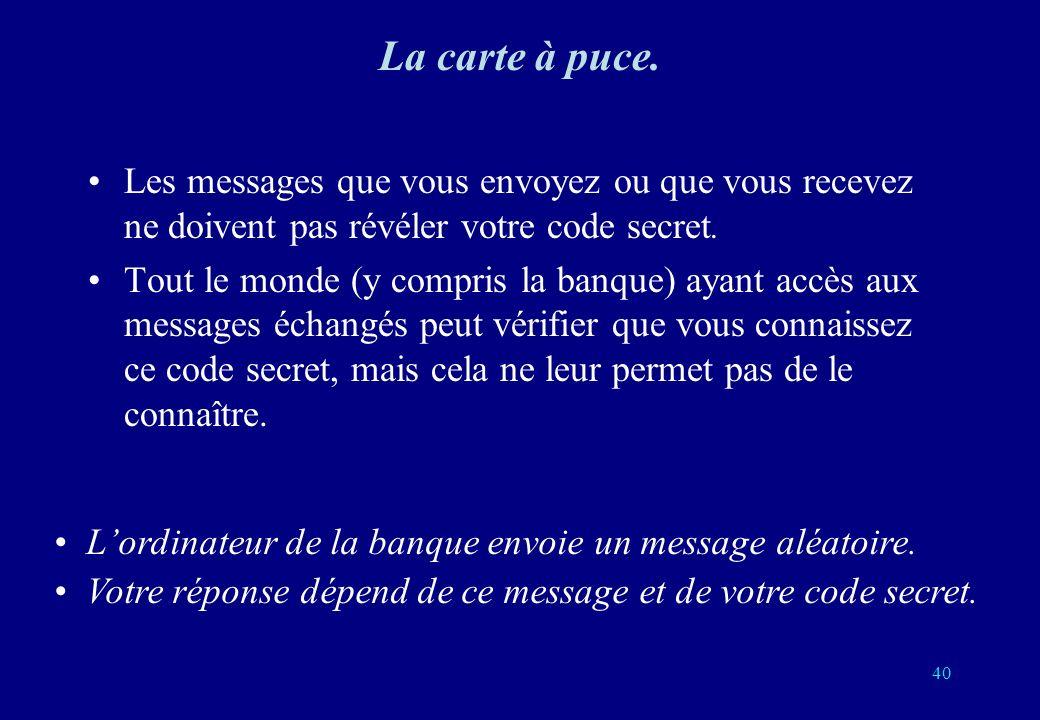 Les messages que vous envoyez ou que vous recevez ne doivent pas révéler votre code secret.