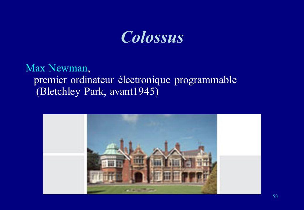 Colossus Max Newman, premier ordinateur électronique programmable (Bletchley Park, avant1945) 53