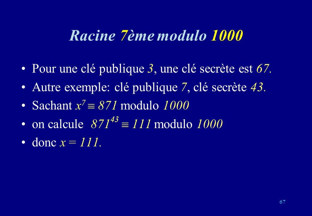 Racine 7ème modulo 1000 Pour une clé publique 3, une clé secrète est 67.