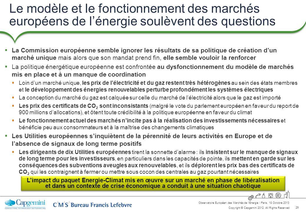 29 Copyright © Capgemini 2012. All Rights Reserved Observatoire Européen des Marchés de lEnergie   Paris, 18 Octobre 2013 Le modèle et le fonctionneme