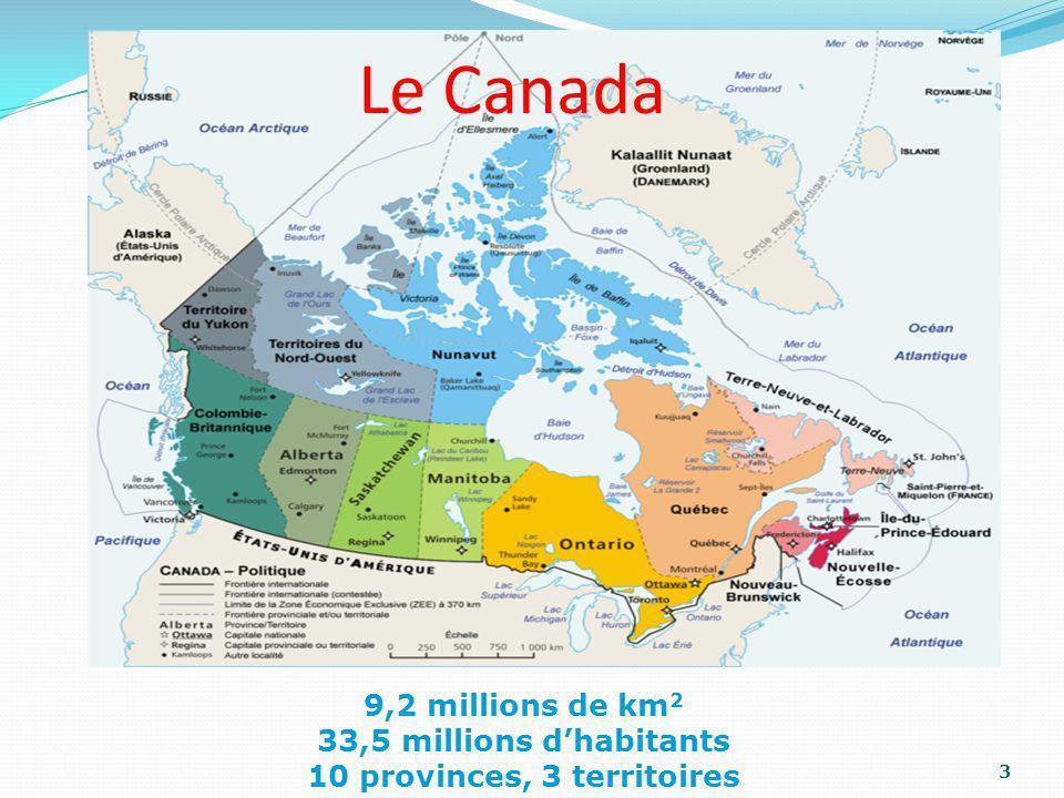 9,2 millions de km 2 33,5 millions dhabitants 10 provinces, 3 territoires Le Canada 3