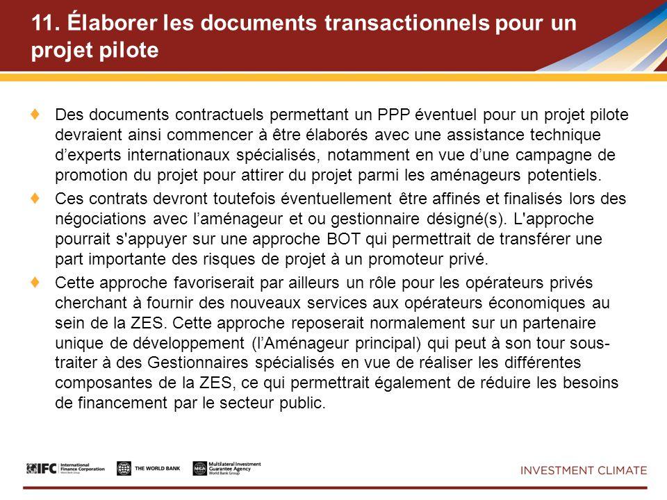 11. Élaborer les documents transactionnels pour un projet pilote Des documents contractuels permettant un PPP éventuel pour un projet pilote devraient
