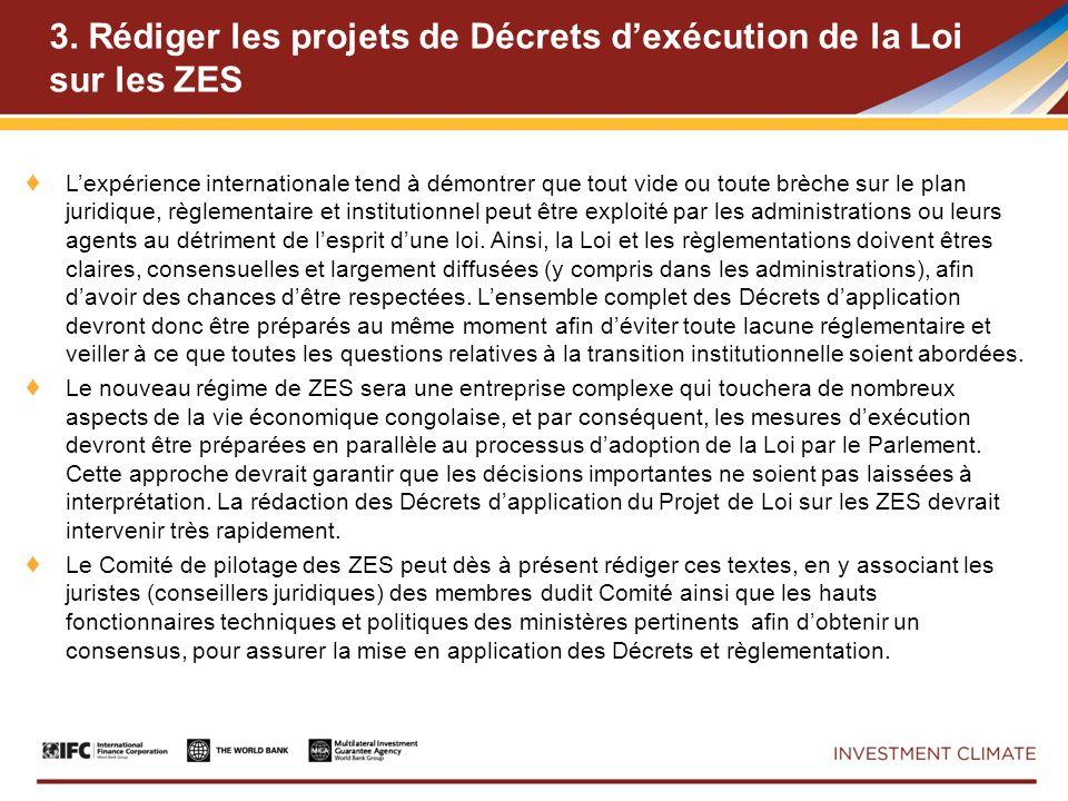 3. Rédiger les projets de Décrets dexécution de la Loi sur les ZES Lexpérience internationale tend à démontrer que tout vide ou toute brèche sur le pl