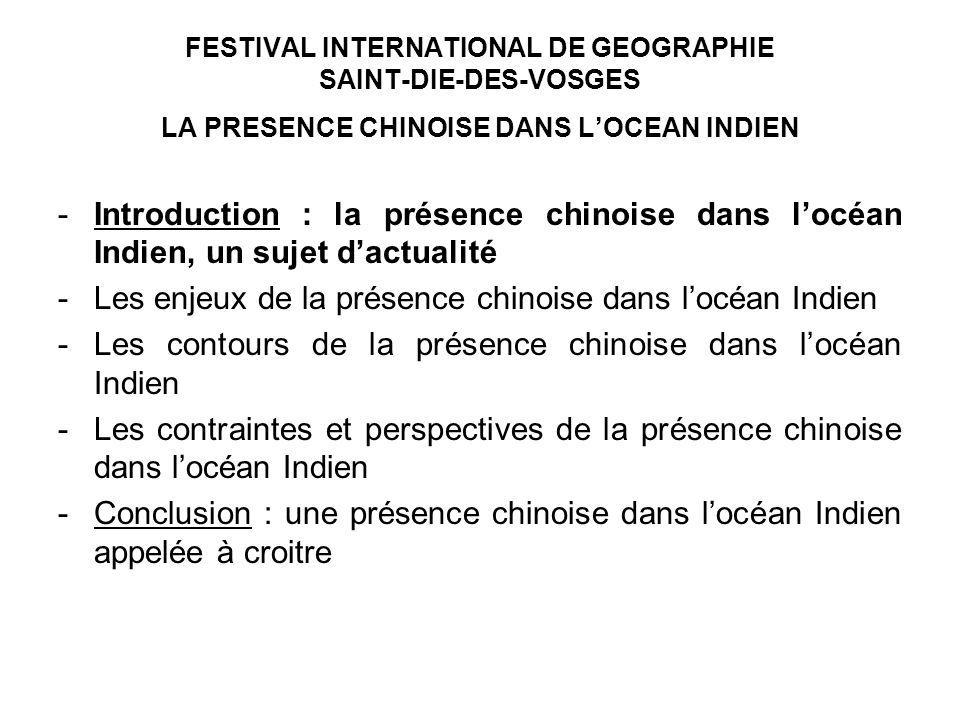 FESTIVAL INTERNATIONAL DE GEOGRAPHIE SAINT-DIE-DES-VOSGES LA PRESENCE CHINOISE DANS LOCEAN INDIEN Colombo et Hambantota