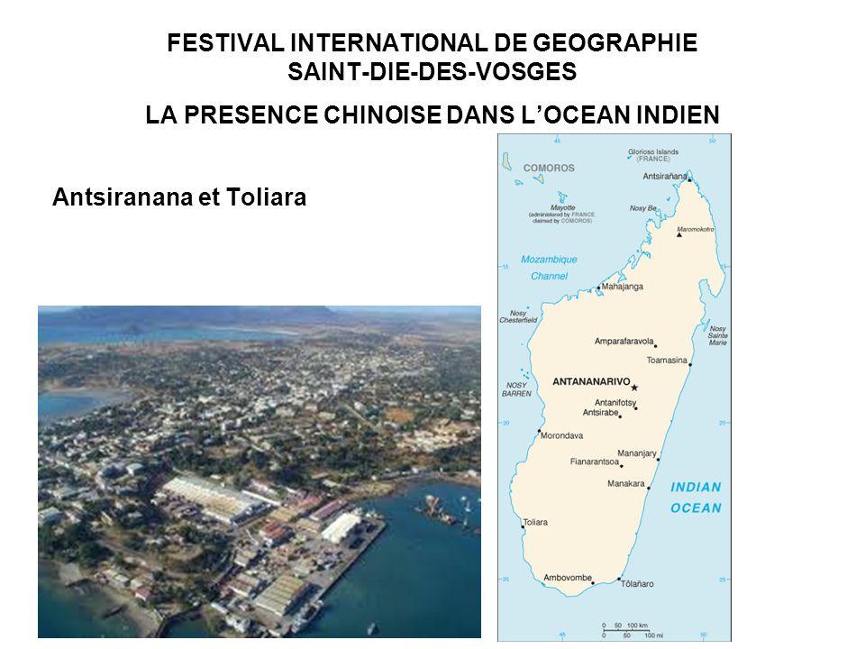 FESTIVAL INTERNATIONAL DE GEOGRAPHIE SAINT-DIE-DES-VOSGES LA PRESENCE CHINOISE DANS LOCEAN INDIEN Antsiranana et Toliara