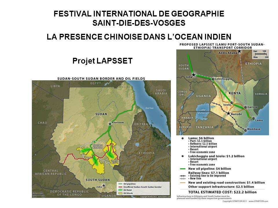 FESTIVAL INTERNATIONAL DE GEOGRAPHIE SAINT-DIE-DES-VOSGES LA PRESENCE CHINOISE DANS LOCEAN INDIEN Projet LAPSSET