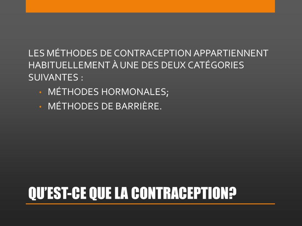 ACTIVITÉ DE GROUPE : LES MÉTHODES DE CONTRACEPTION DE QUOI SAGIT-IL.