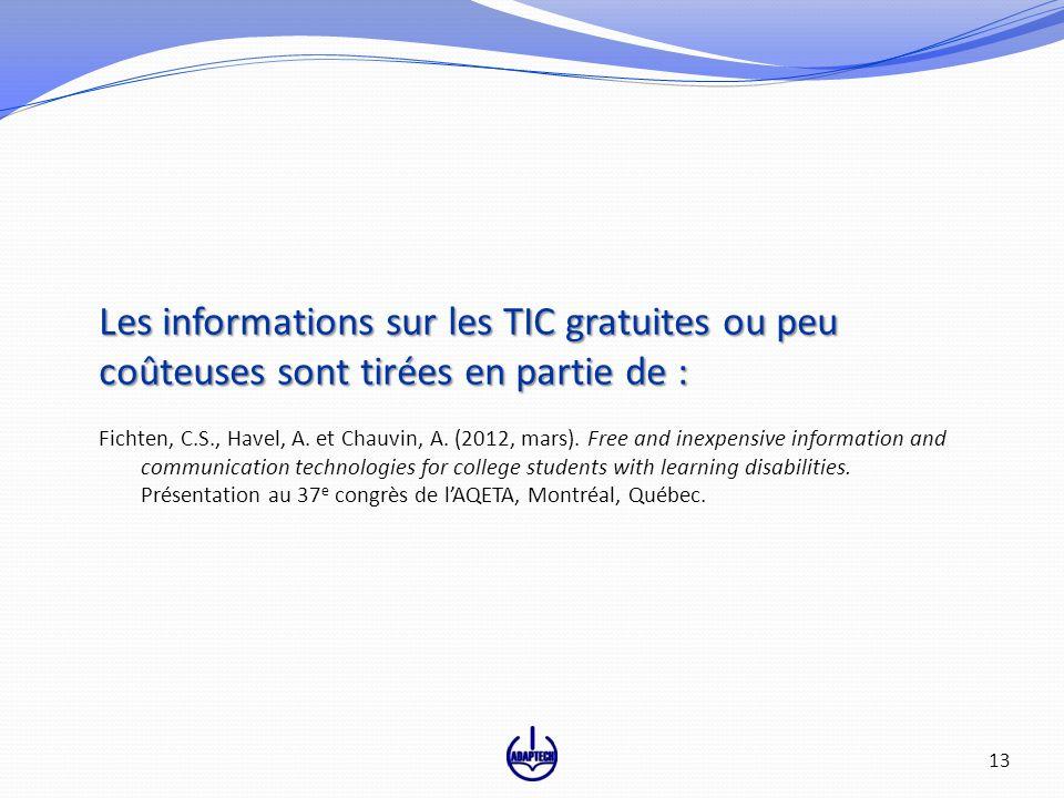 Les informations sur les TIC gratuites ou peu coûteuses sont tirées en partie de : Fichten, C.S., Havel, A. et Chauvin, A. (2012, mars). Free and inex