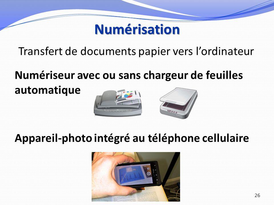 Transfert de documents papier vers lordinateur Numériseur avec ou sans chargeur de feuilles automatique Appareil-photo intégré au téléphone cellulaire