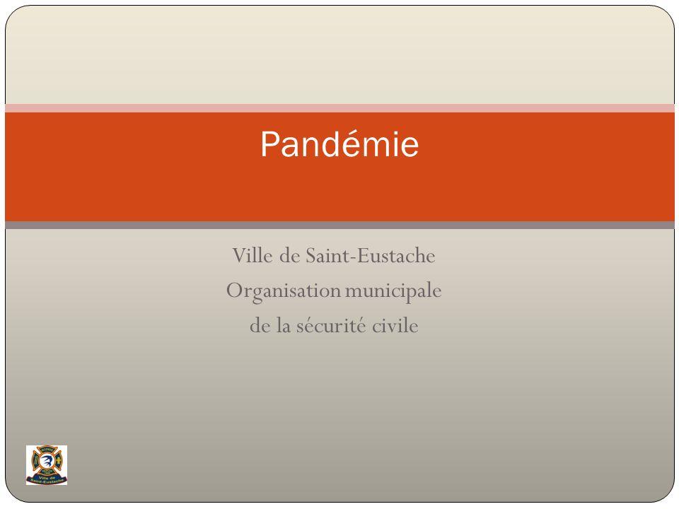 Ville de Saint-Eustache Organisation municipale de la sécurité civile Pandémie