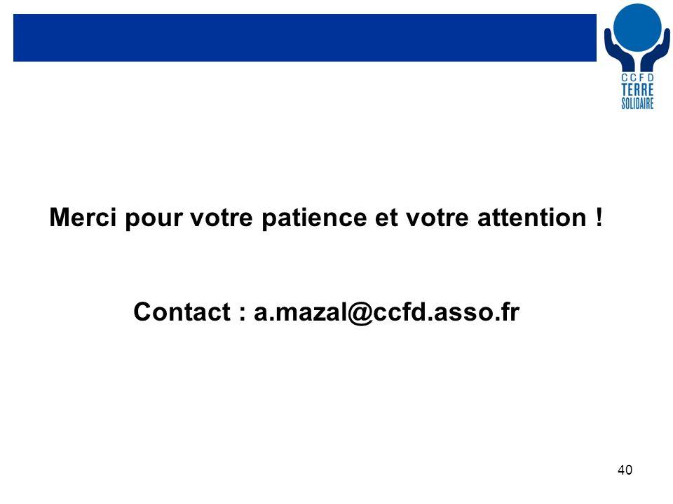 40 Merci pour votre patience et votre attention ! Contact : a.mazal@ccfd.asso.fr