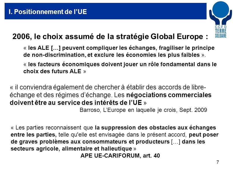 7 I. Positionnement de lUE « les ALE […] peuvent compliquer les échanges, fragiliser le principe de non-discrimination, et exclure les économies les p